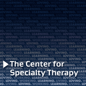 "Text ""The Center for Specialty Therapy"" with dark blue background and repeated text ""living, loving, learning, working"""