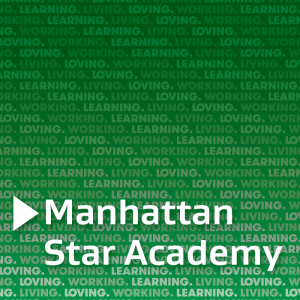 "Manhattan Star Academy logo on a green background with repeating text ""living, loving, learning, working"""